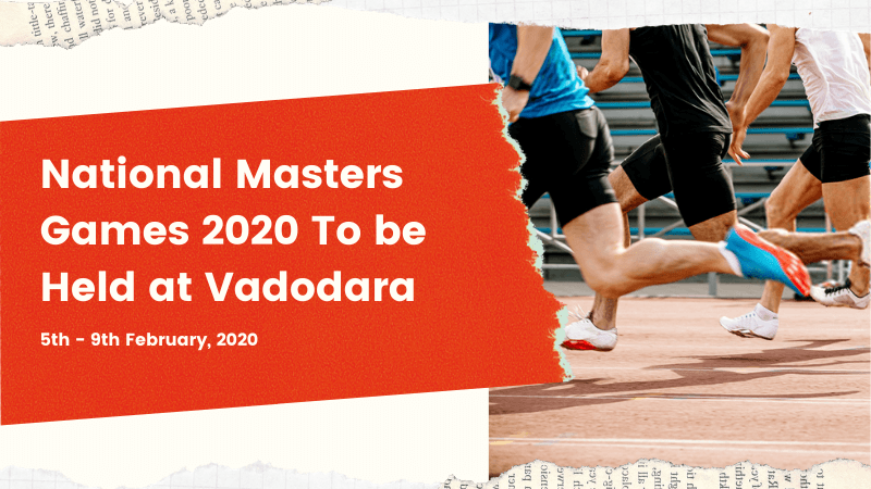 National Masters Games 2020 To be Held at Vadodara